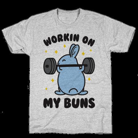 Workin On My Buns Mens T-Shirt