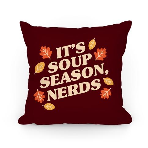 It's Soup Season, Nerds Pillow