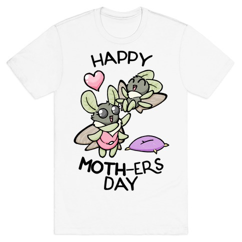 Happy Moth-ers Day T-Shirt