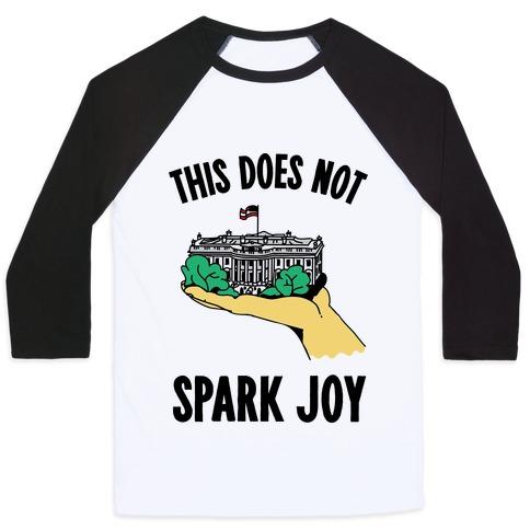 The White House Does Not Spark Joy Baseball Tee