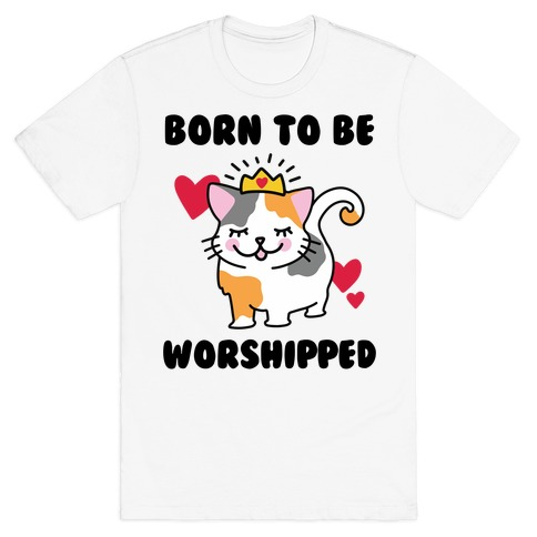 Born to be Worshipped T-Shirt