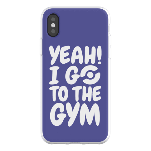 Yeah I Go To The Gym Phone Flexi-Case