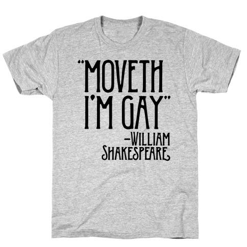 Moveth I'm Gay Shakespeare Parody T-Shirt