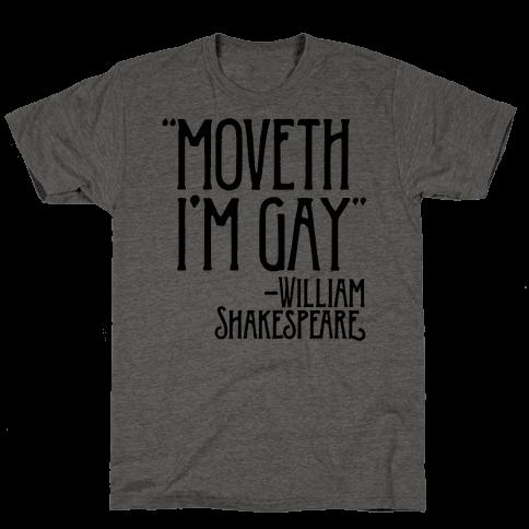 Moveth I'm Gay Shakespeare Parody Mens T-Shirt