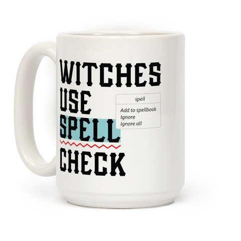 Witches Use Spell Check Coffee Mug