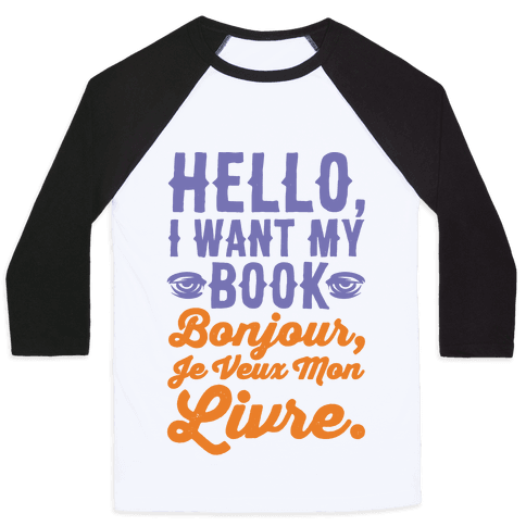 Hello I Want My Book Parody Baseball Tee
