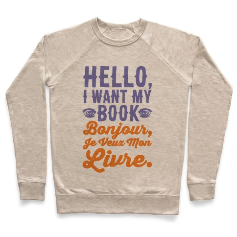 Hello I Want My Book Parody Pullover