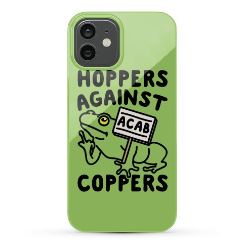 Hoppers Against Coppers Phone Case