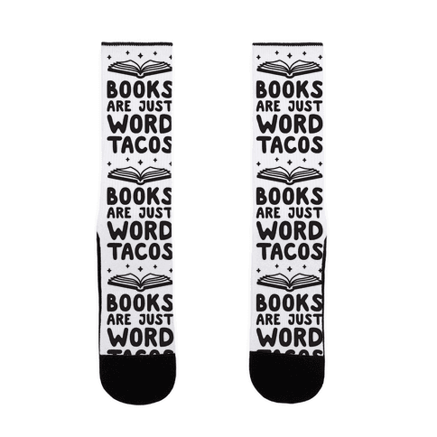Books Are Just Word Tacos Sock