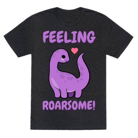 Feeling Roarsome! T-Shirt