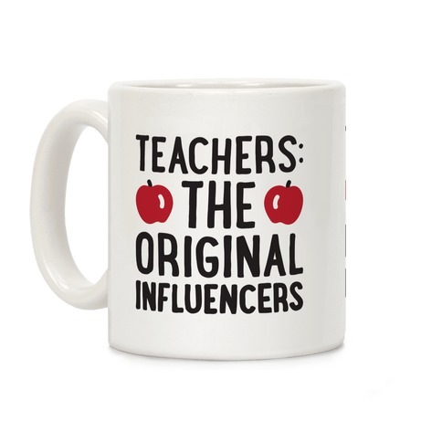 Teachers: The Original Influencers Coffee Mug