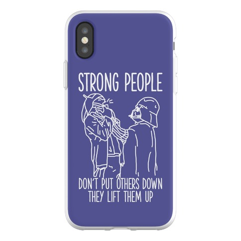 Strong People Don't Put Others Down Phone Flexi-Case