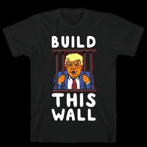 Build This Wall Trump Mens/Unisex T-Shirt