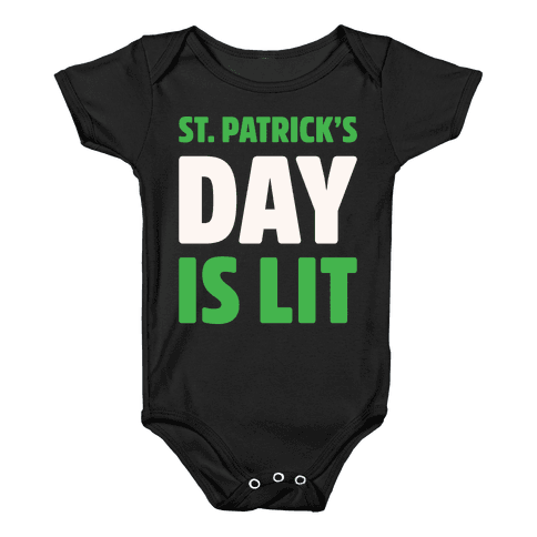 St. Patrick's Day Is Lit White Print  Baby Onesy