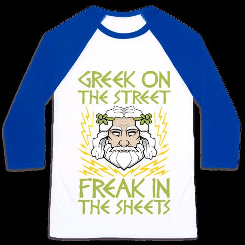 Greek On The Street, Freak In The Sheets Baseball Tee