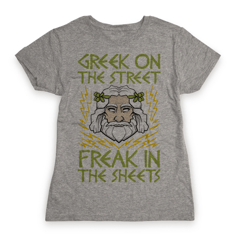 Greek On The Street, Freak In The Sheets Womens T-Shirt