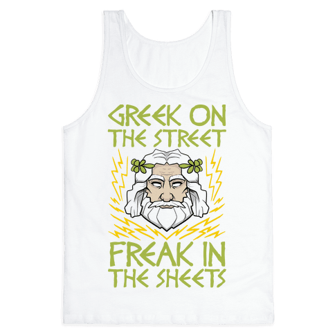Greek On The Street, Freak In The Sheets Tank Top