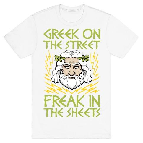 Greek On The Street, Freak In The Sheets T-Shirt