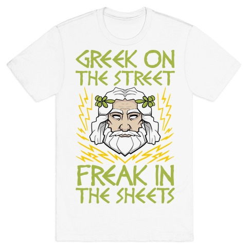 Greek On The Street, Freak In The Sheets T-Shirt
