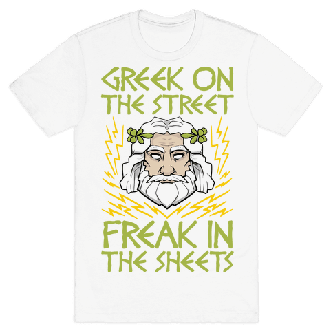 Greek On The Street, Freak In The Sheets Mens T-Shirt