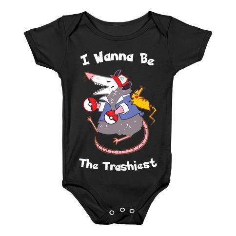 I Wanna Be The Trashiest Baby Onesy