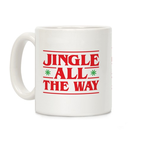 Jingle All The Way Things Parody Coffee Mug
