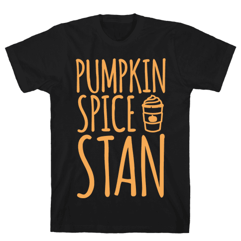 Pumpkin Spice Stan White Print Mens T-Shirt