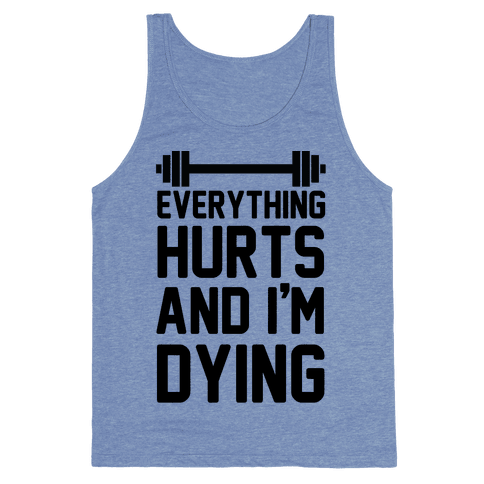 Everything Hurts And I'm Dying (CMYK) Tank Top