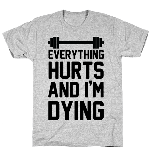 Everything Hurts And I'm Dying (CMYK) Mens T-Shirt