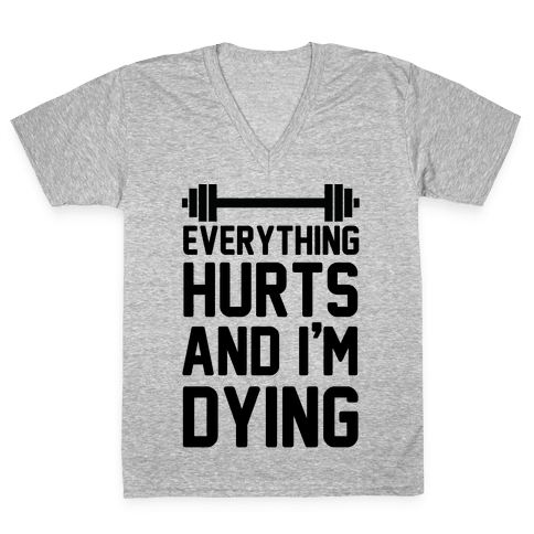Everything Hurts And I'm Dying (CMYK) V-Neck Tee Shirt