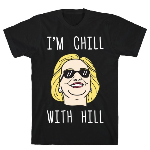 I'm Chill With Hill (White) T-Shirt