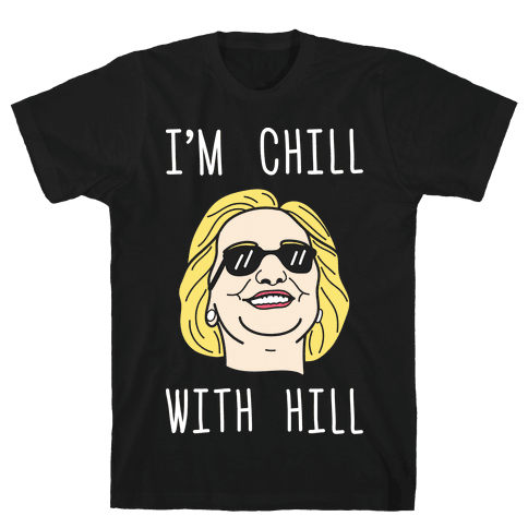 I'm Chill With Hill (White) Mens T-Shirt
