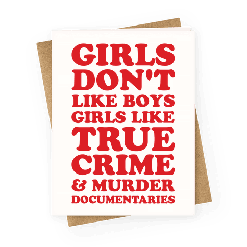 Girls Like True Crime Greeting Card