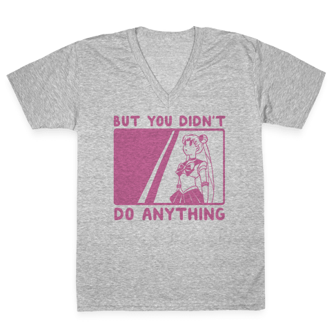 But You Didn't Do Anything - Sailor Moon (1 of 2 pair) V-Neck Tee Shirt