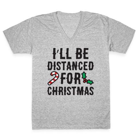 I'll Be Distanced For Christmas V-Neck Tee Shirt