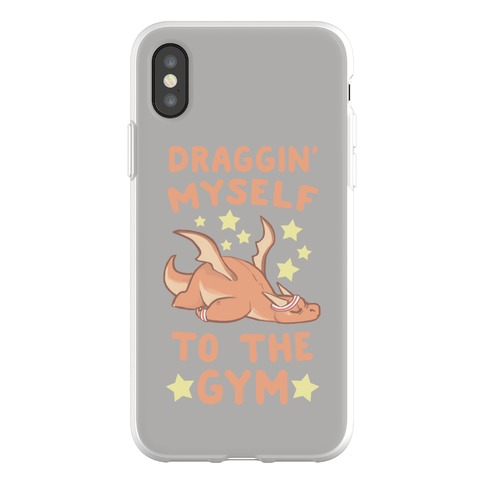 Draggin' Myself to the Gym Phone Flexi-Case