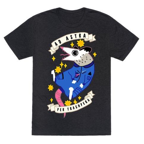 Ad Astra Per Trashpera T-Shirt