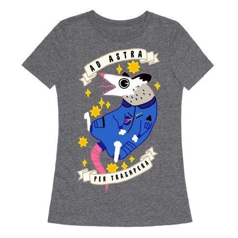Ad Astra Per Trashpera  Womens T-Shirt