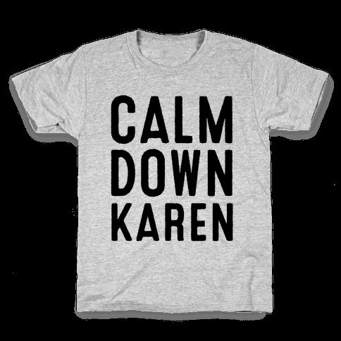 Calm Down Karen Kids T-Shirt