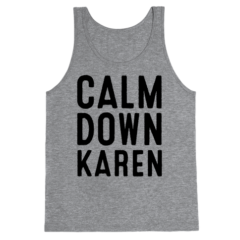Calm Down Karen Tank Top