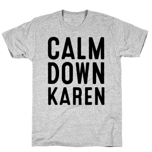 Calm Down Karen T-Shirt