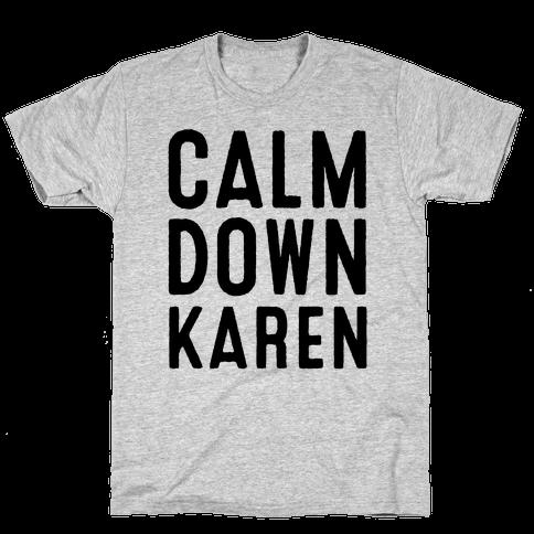Calm Down Karen Mens/Unisex T-Shirt