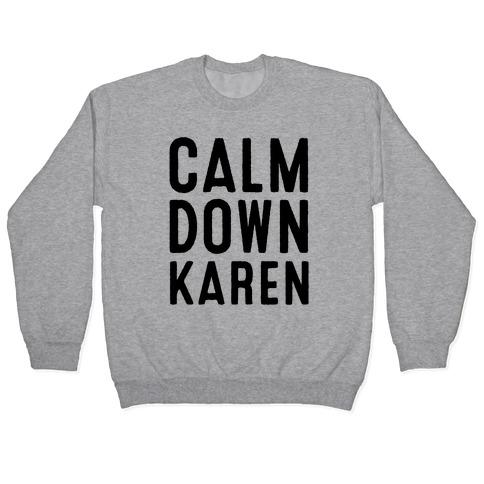 Calm Down Karen Pullover