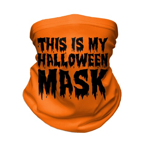 This Is My Halloween Mask Neck Gaiter