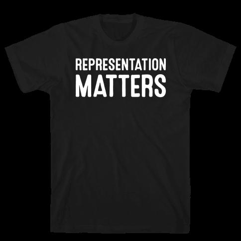 Representation Matters Mens T-Shirt