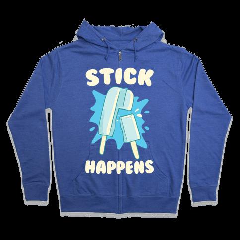 Stick Happens Zip Hoodie