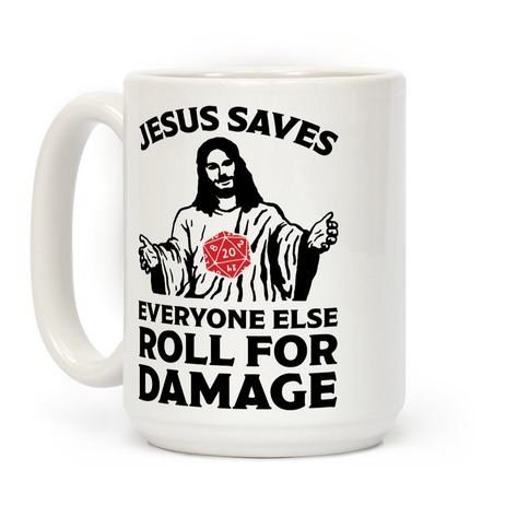 Jesus Saves Everyone Else Roll For Damage Coffee Mug