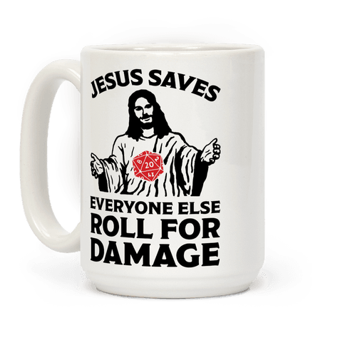 Jesus Saves Everyone Else Roll For Damage Coffee Mug