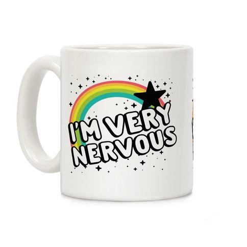 I'm Very Nervous Coffee Mug
