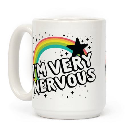 I'm Very Nervous Coffee Mug